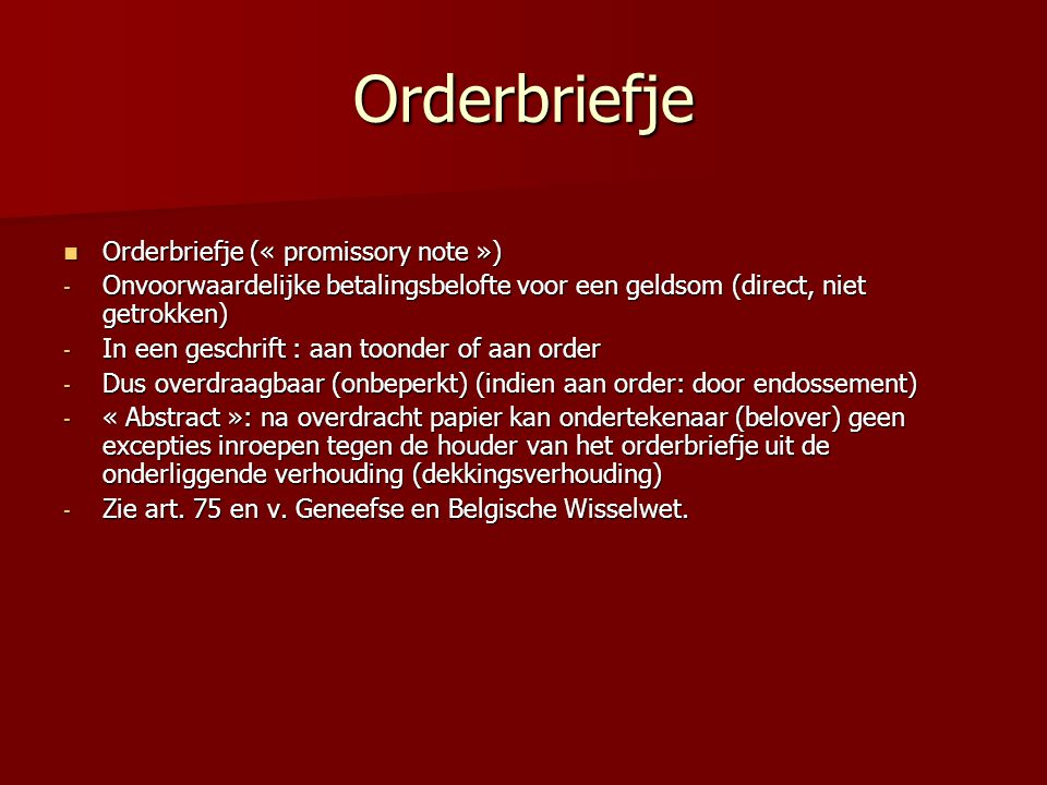Orderbriefje Orderbriefje (« promissory note »)