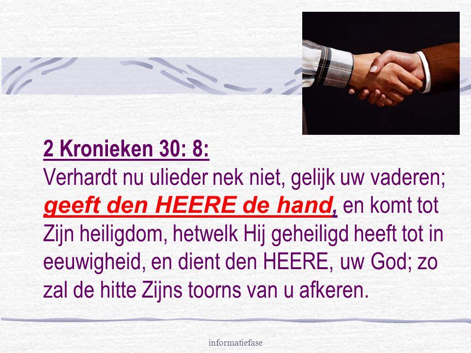 2 Kronieken 30: 8: Verhardt nu ulieder nek niet, gelijk uw vaderen; geeft den HEERE de hand, en komt tot Zijn heiligdom, hetwelk Hij geheiligd heeft tot in eeuwigheid, en dient den HEERE, uw God; zo zal de hitte Zijns toorns van u afkeren.
