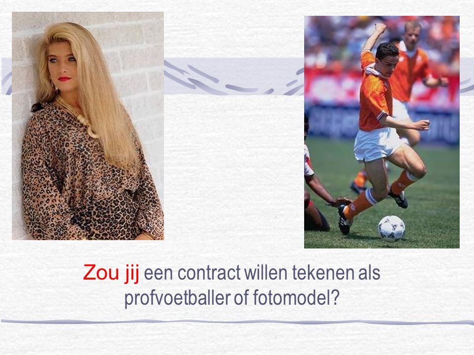 Zou jij een contract willen tekenen als profvoetballer of fotomodel