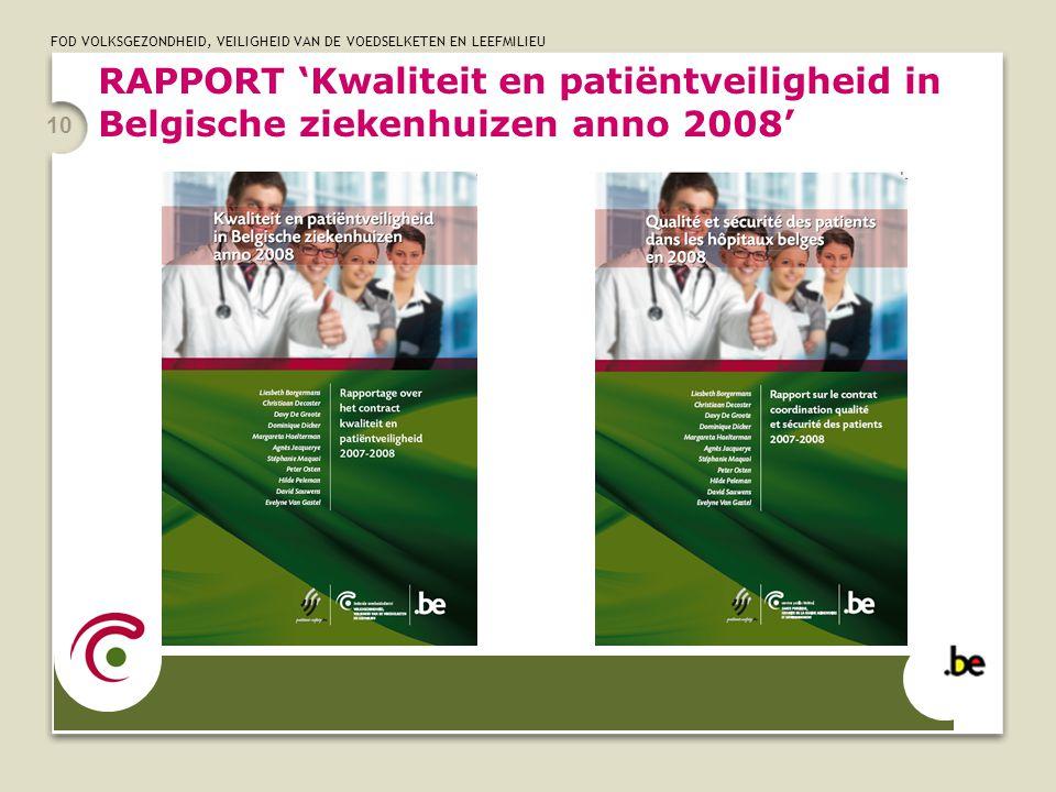 RAPPORT 'Kwaliteit en patiëntveiligheid in Belgische ziekenhuizen anno 2008'