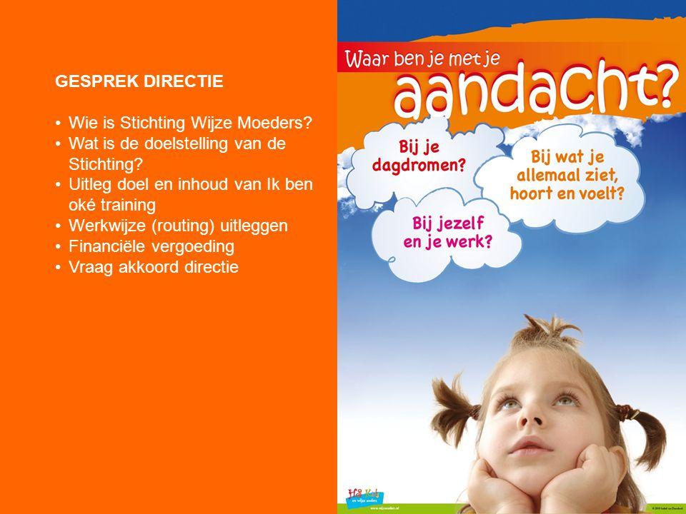 DE VOORBEREIDING GESPREK DIRECTIE Wie is Stichting Wijze Moeders