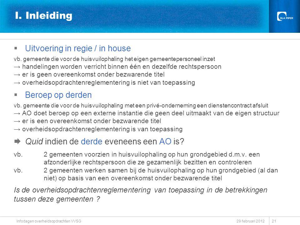 I. Inleiding Uitvoering in regie / in house Beroep op derden