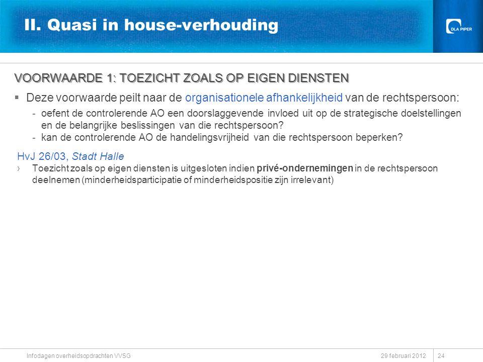 II. Quasi in house-verhouding
