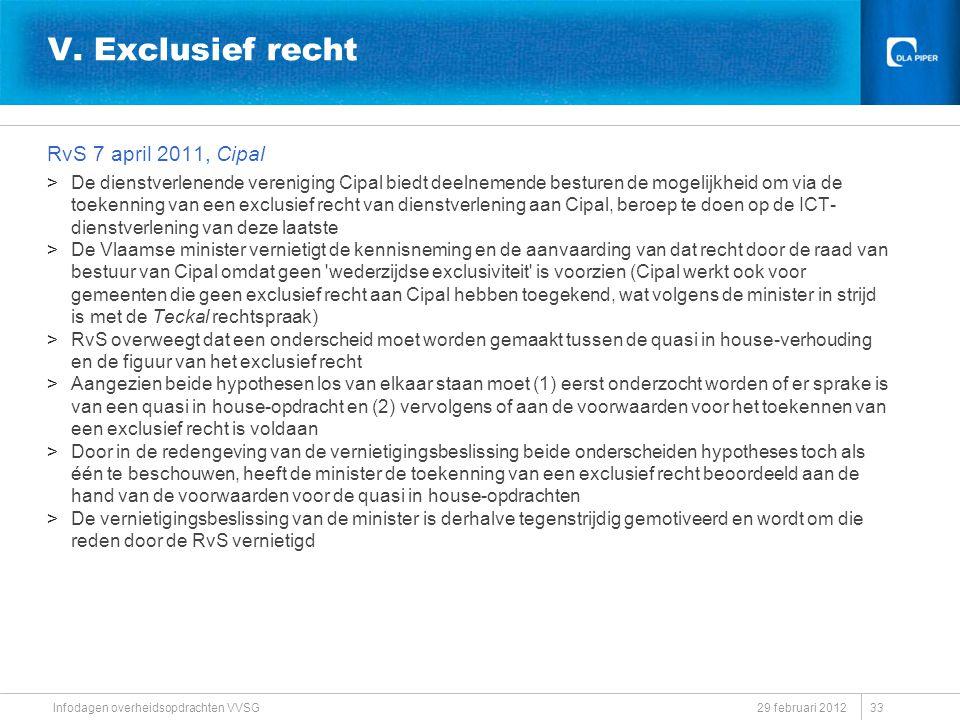 V. Exclusief recht RvS 7 april 2011, Cipal