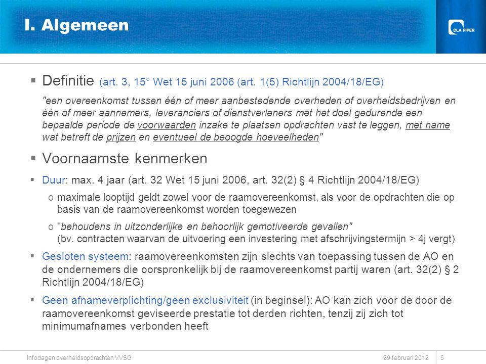 I. Algemeen Definitie (art. 3, 15° Wet 15 juni 2006 (art. 1(5) Richtlijn 2004/18/EG)