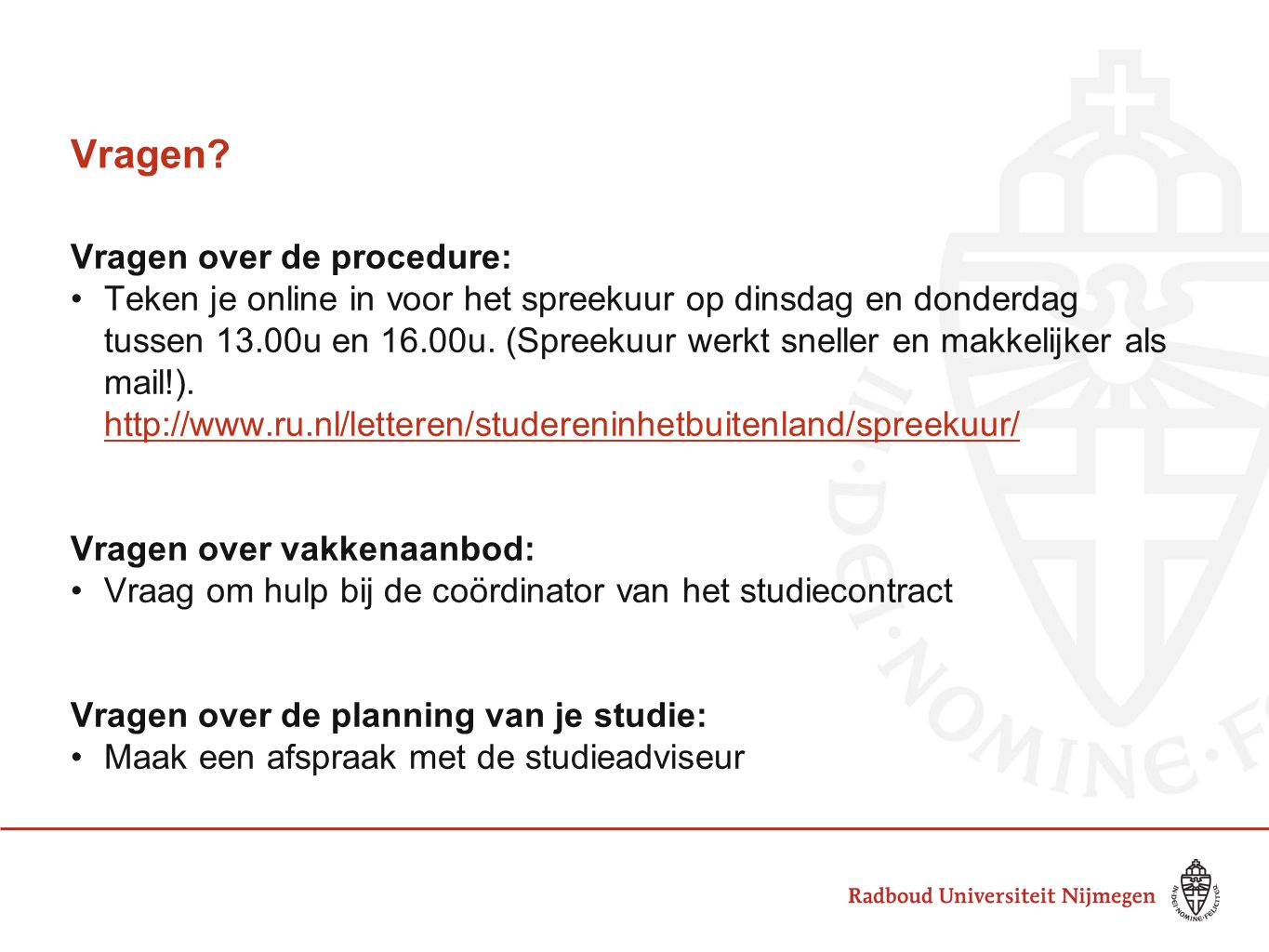 Vragen Vragen over de procedure: