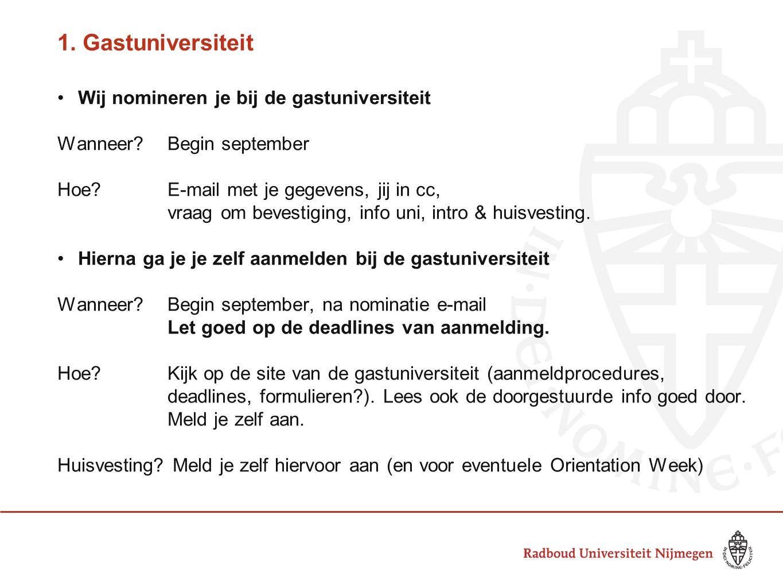 1. Gastuniversiteit Wij nomineren je bij de gastuniversiteit