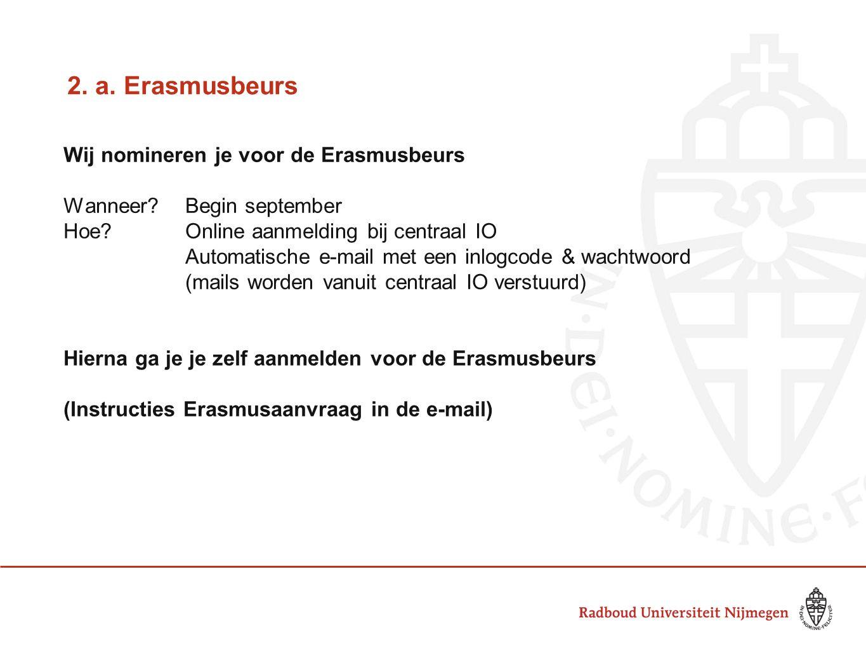 2. a. Erasmusbeurs Wij nomineren je voor de Erasmusbeurs