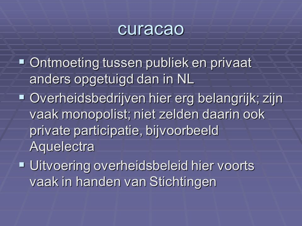 curacao Ontmoeting tussen publiek en privaat anders opgetuigd dan in NL.