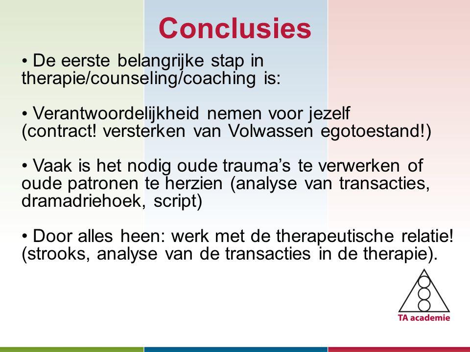 Conclusies De eerste belangrijke stap in therapie/counseling/coaching is: Verantwoordelijkheid nemen voor jezelf.