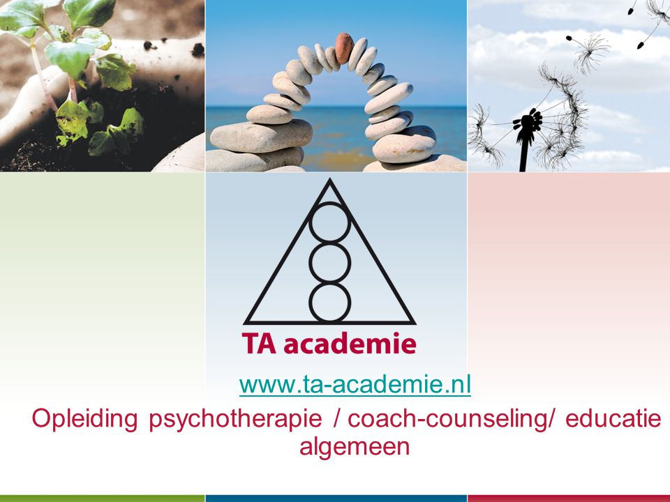 Opleiding psychotherapie / coach-counseling/ educatie / algemeen