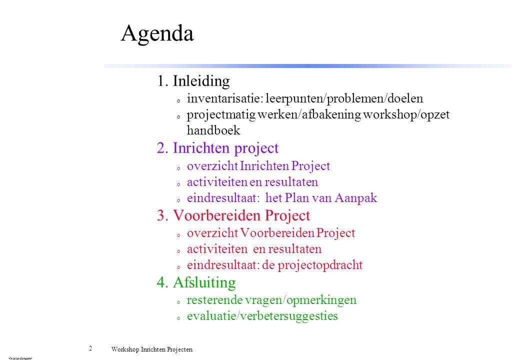 Agenda 1. Inleiding 2. Inrichten project 3. Voorbereiden Project