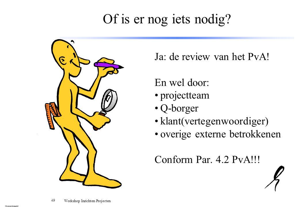 Of is er nog iets nodig Ja: de review van het PvA! En wel door: