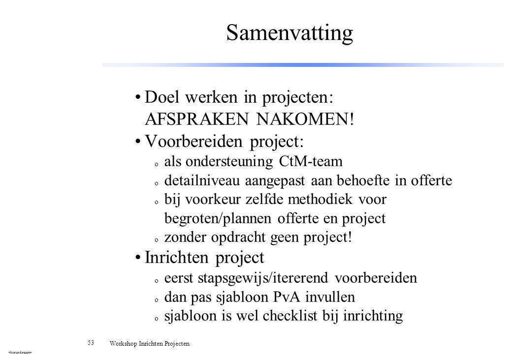Samenvatting Doel werken in projecten: AFSPRAKEN NAKOMEN!