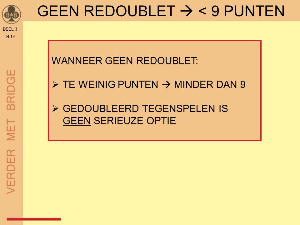GEEN REDOUBLET  < 9 PUNTEN
