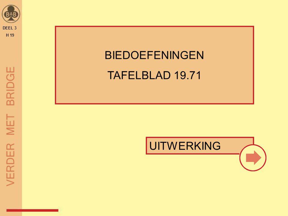 DEEL 3 H 19 BIEDOEFENINGEN TAFELBLAD 19.71 UITWERKING