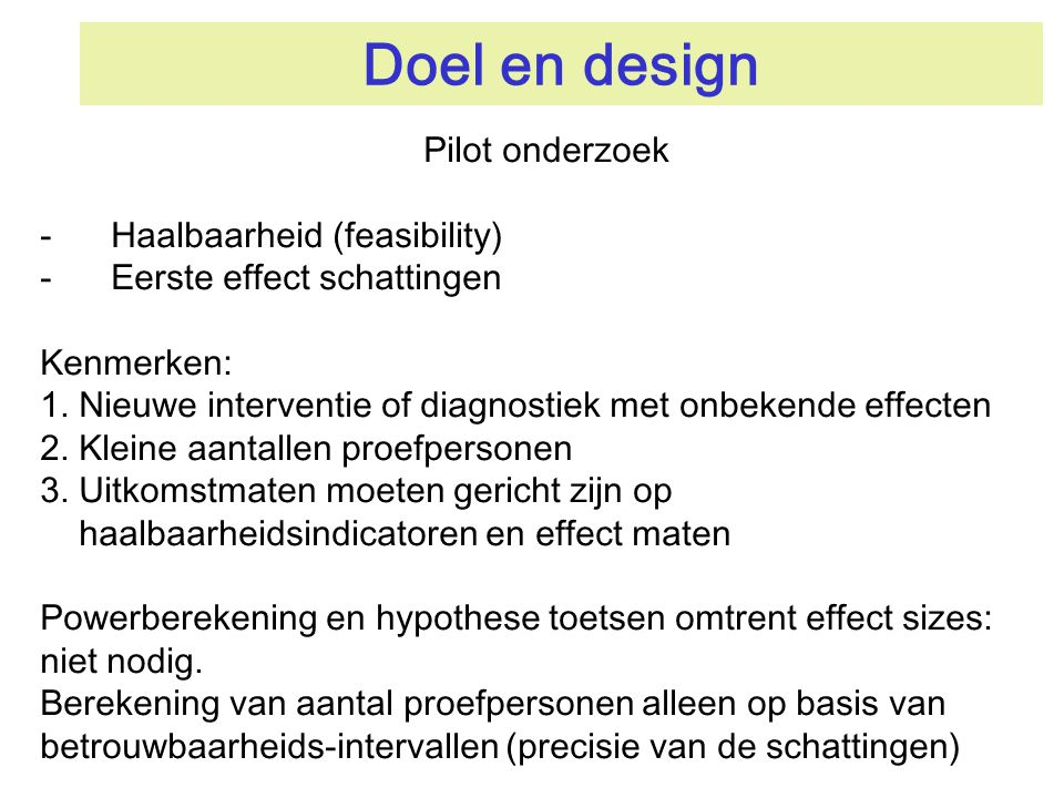Doel en design Pilot onderzoek Haalbaarheid (feasibility)