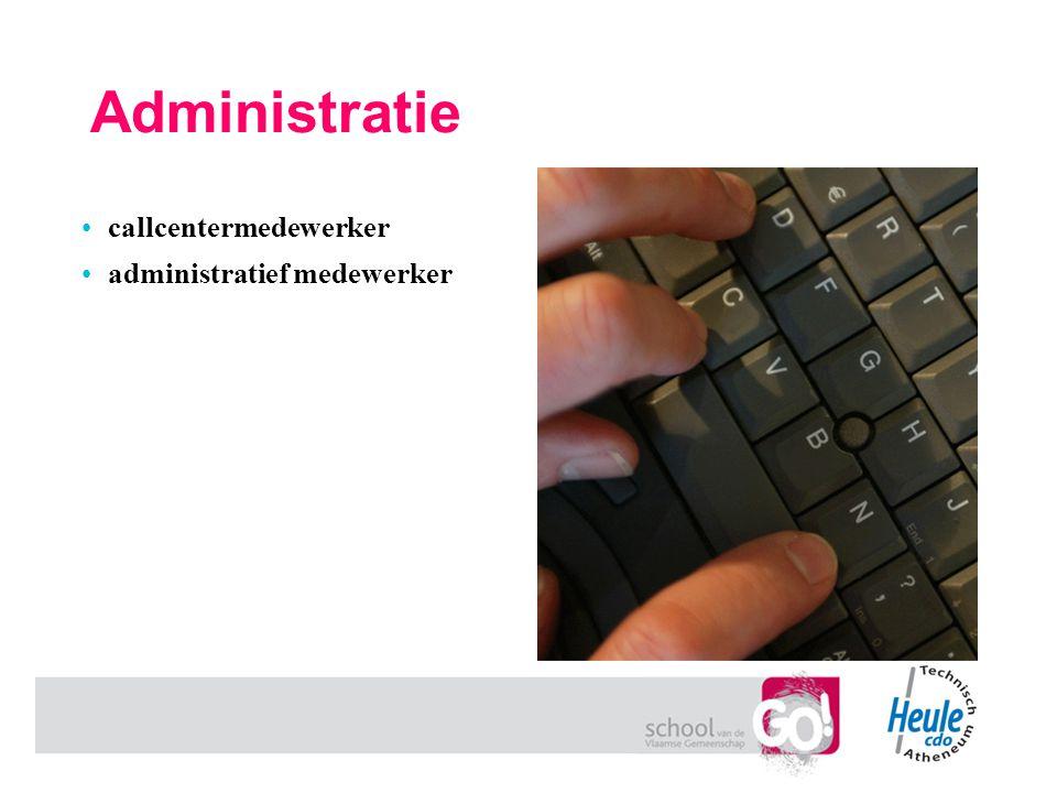 Administratie callcentermedewerker administratief medewerker
