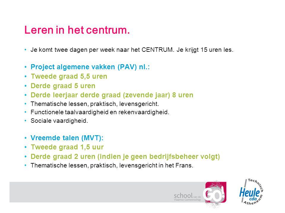 Leren in het centrum. Project algemene vakken (PAV) nl.: