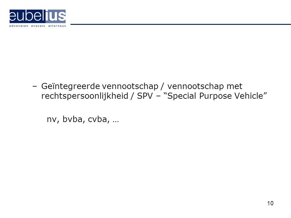 Geïntegreerde vennootschap / vennootschap met rechtspersoonlijkheid / SPV – Special Purpose Vehicle
