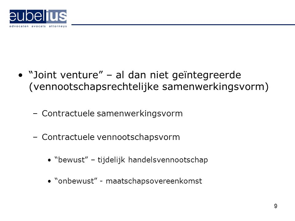 Joint venture – al dan niet geïntegreerde (vennootschapsrechtelijke samenwerkingsvorm)