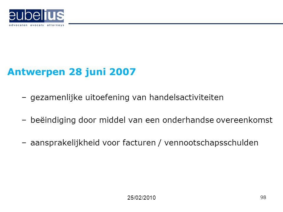 Antwerpen 28 juni 2007 gezamenlijke uitoefening van handelsactiviteiten. beëindiging door middel van een onderhandse overeenkomst.