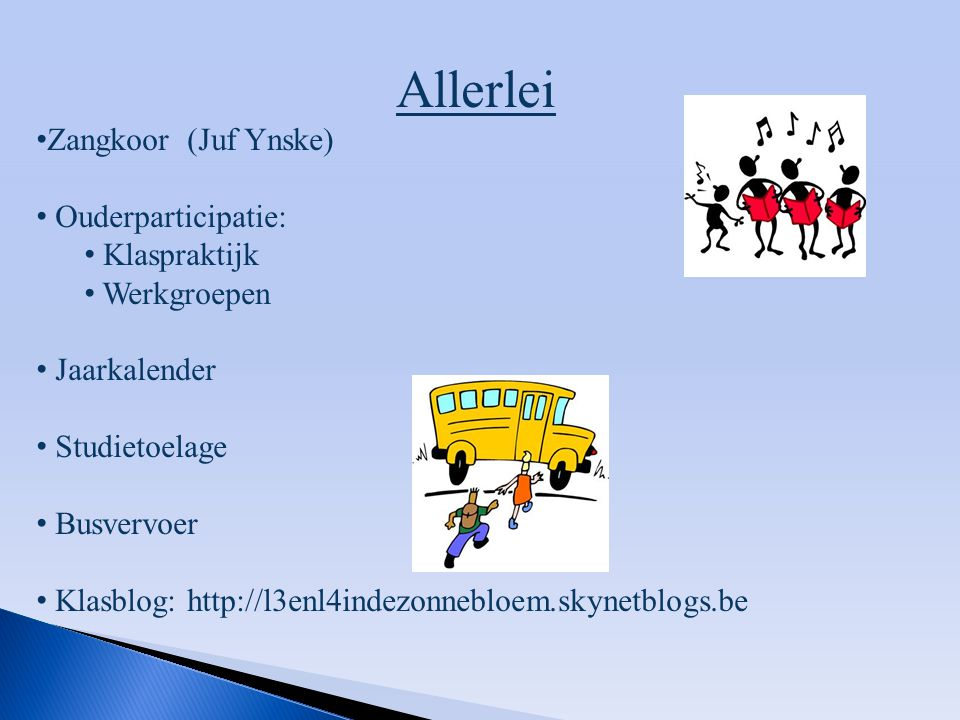 Allerlei Zangkoor (Juf Ynske) Ouderparticipatie: Klaspraktijk