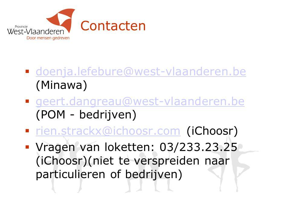 Contacten doenja.lefebure@west-vlaanderen.be (Minawa)