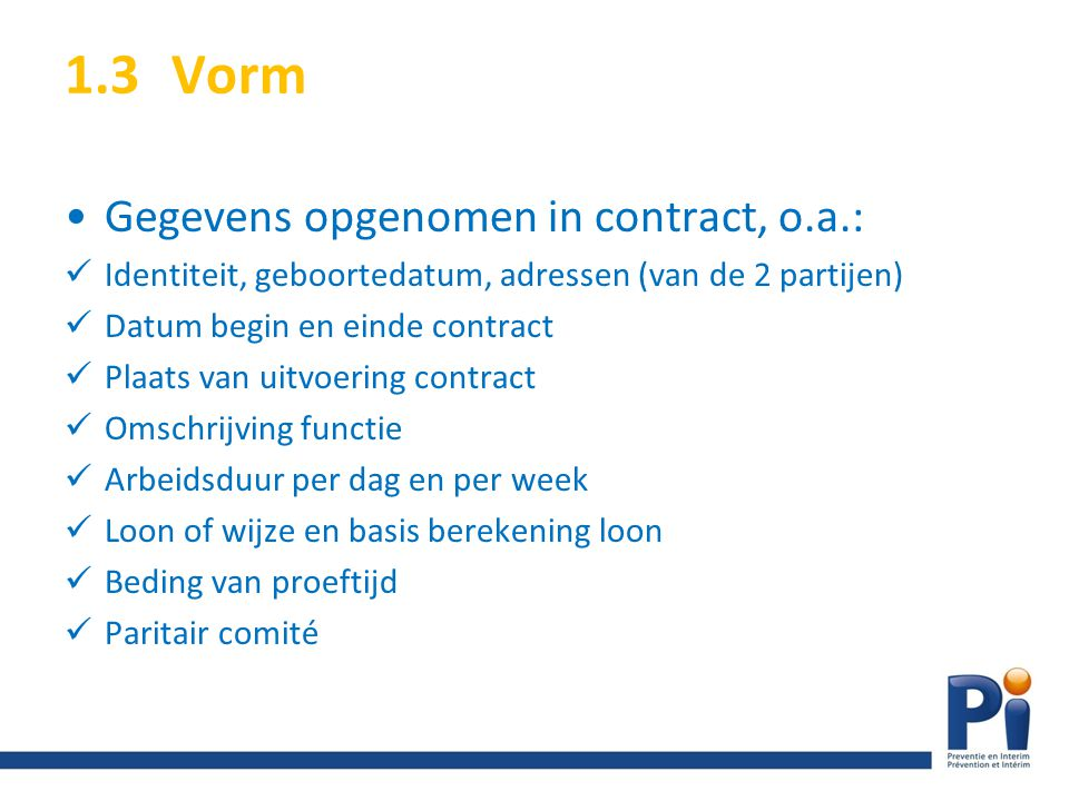 1.3 Vorm Gegevens opgenomen in contract, o.a.: