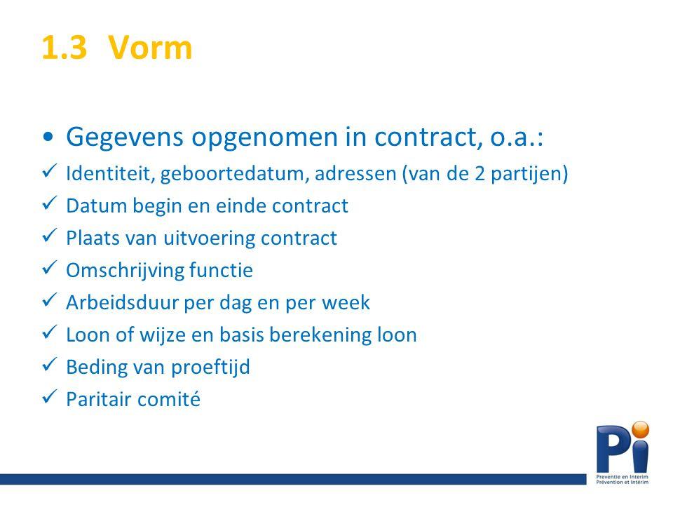 1.3 Vorm Gegevens opgenomen in contract, o.a.: