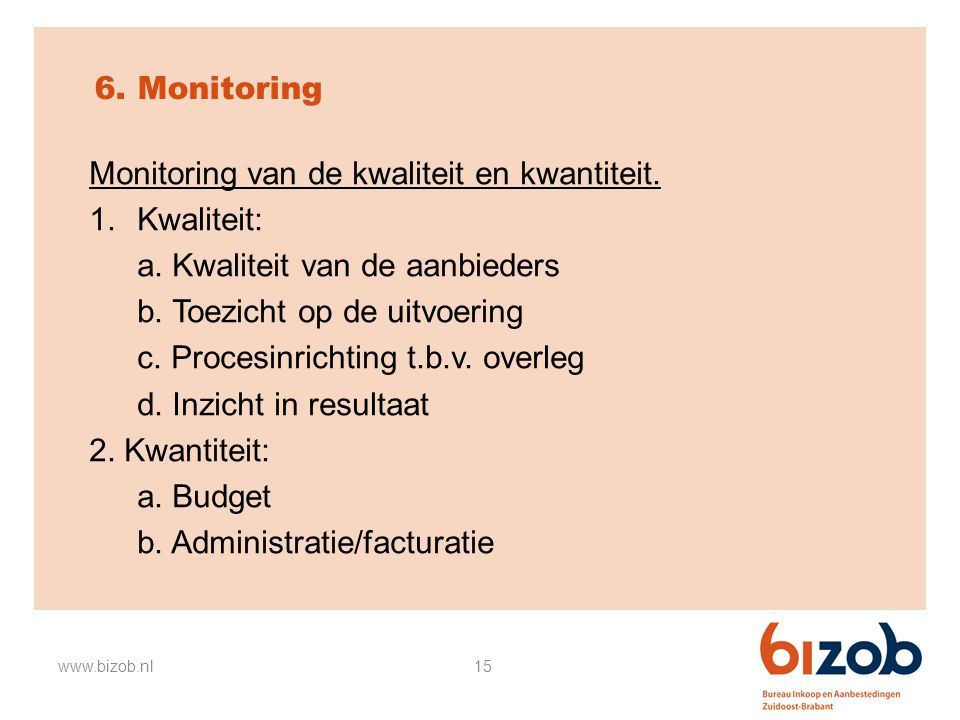 Monitoring van de kwaliteit en kwantiteit. Kwaliteit: