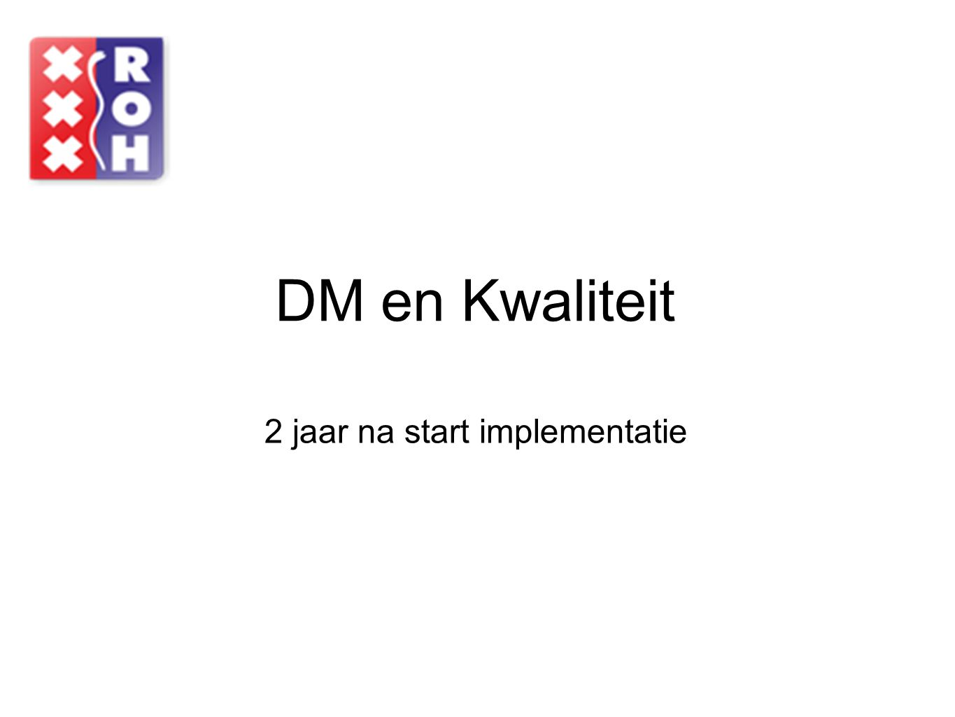 2 jaar na start implementatie