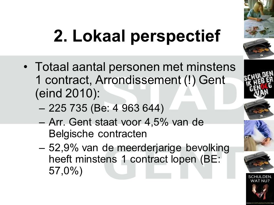 2. Lokaal perspectief Totaal aantal personen met minstens 1 contract, Arrondissement (!) Gent (eind 2010):