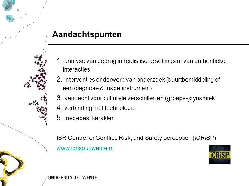 Aandachtspunten analyse van gedrag in realistische settings of van authentieke interacties.