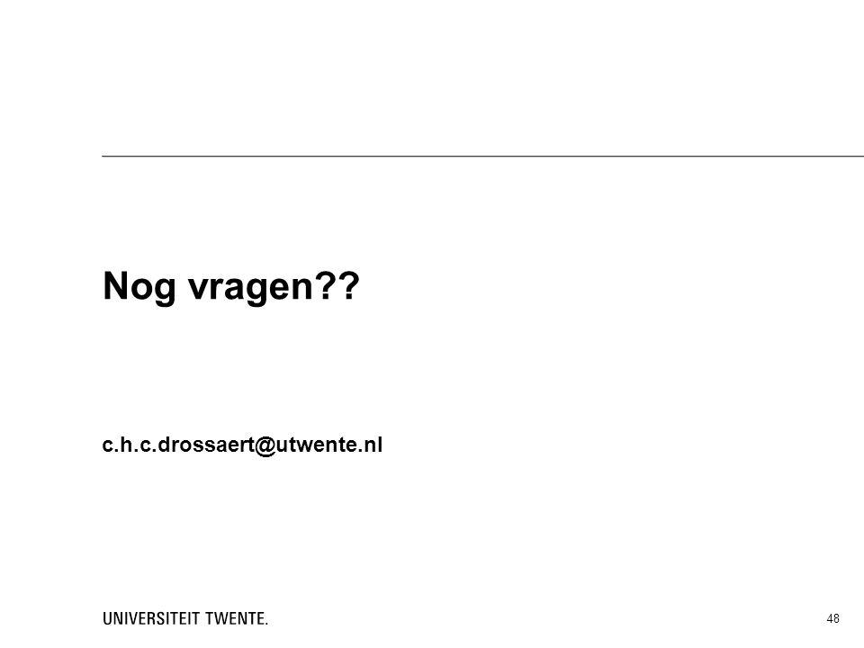 Nog vragen c.h.c.drossaert@utwente.nl