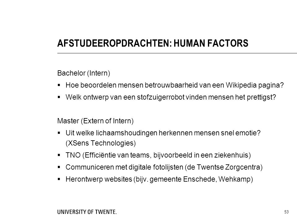 AFSTUDEEROPDRACHTEN: HUMAN FACTORS