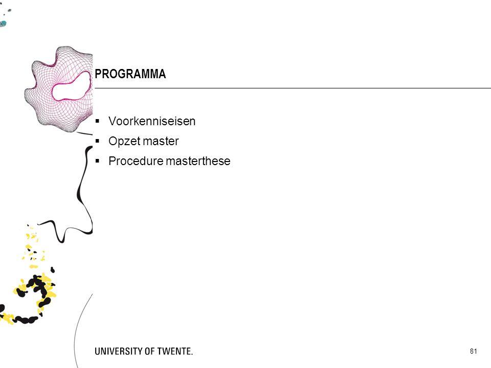 PROGRAMMA Voorkenniseisen Opzet master Procedure masterthese
