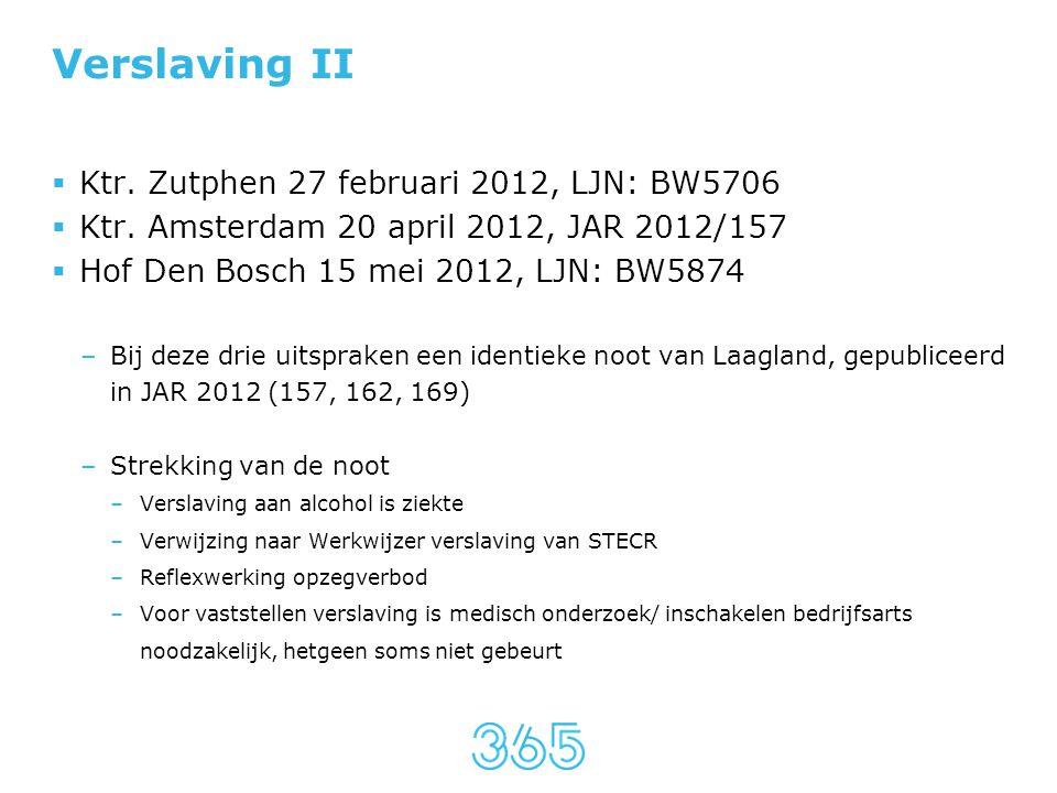 Verslaving II Ktr. Zutphen 27 februari 2012, LJN: BW5706