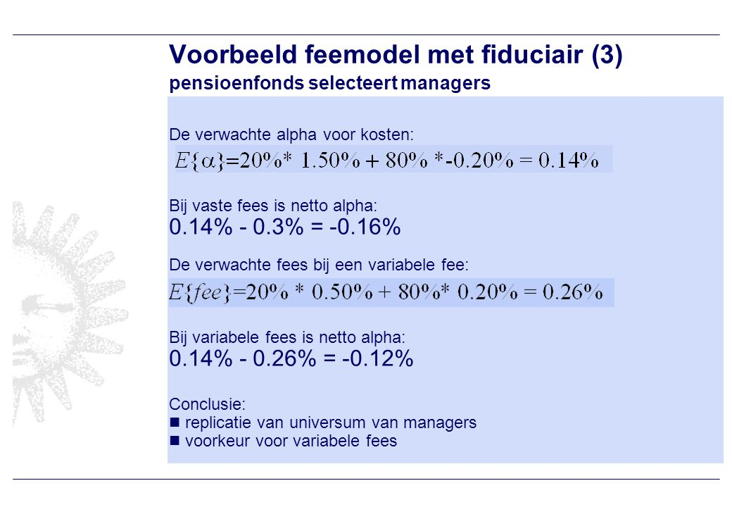 Voorbeeld feemodel met fiduciair (4) fiduciair manager selecteert managers