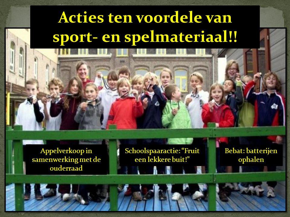 Acties ten voordele van sport- en spelmateriaal!!