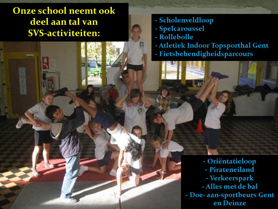 Onze school neemt ook deel aan tal van SVS-activiteiten: