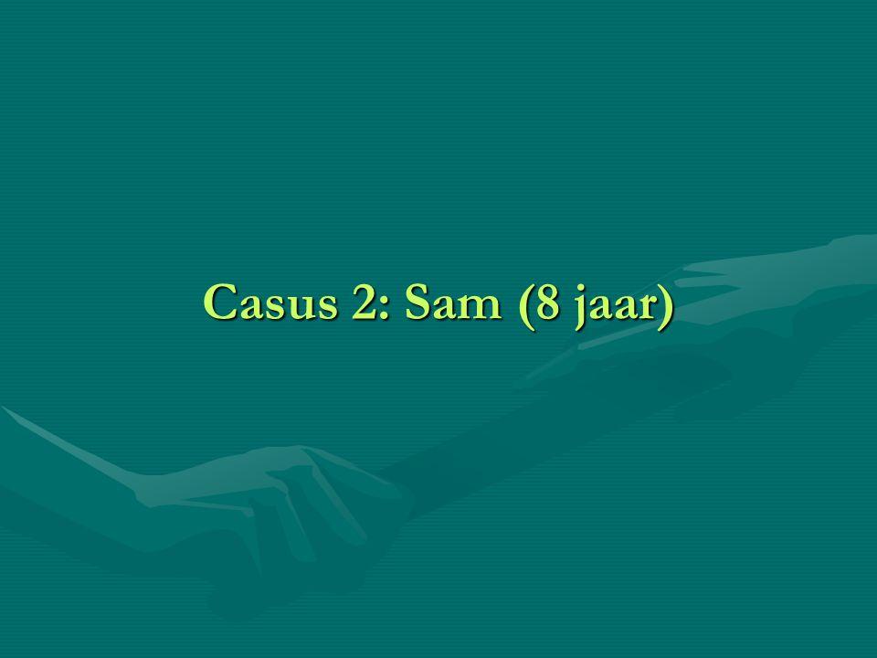 Casus 2: Sam (8 jaar)