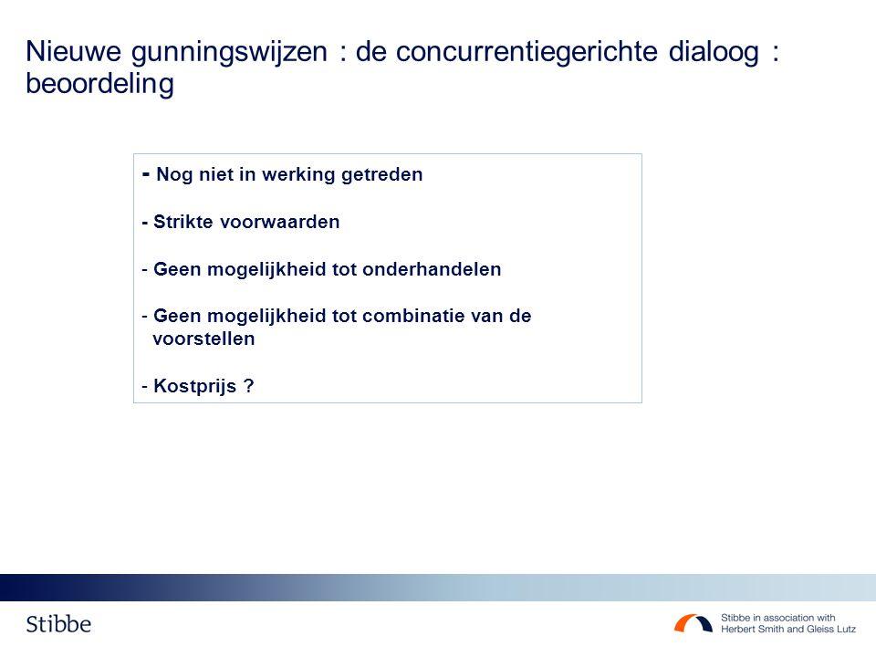 Nieuwe gunningswijzen : de concurrentiegerichte dialoog : beoordeling