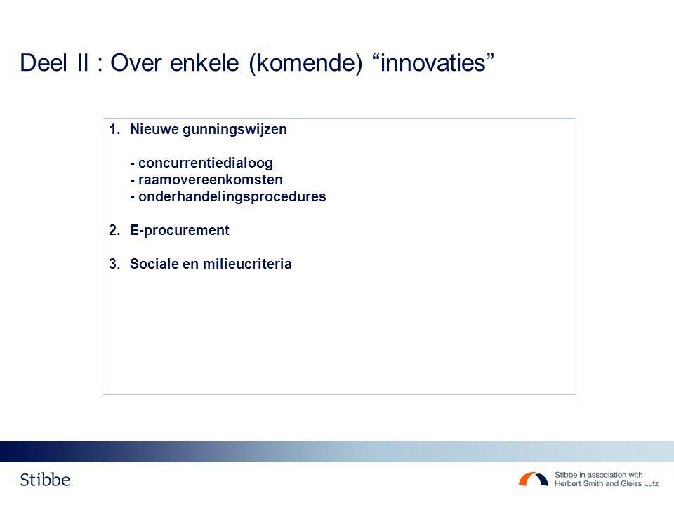 Deel II : Over enkele (komende) innovaties