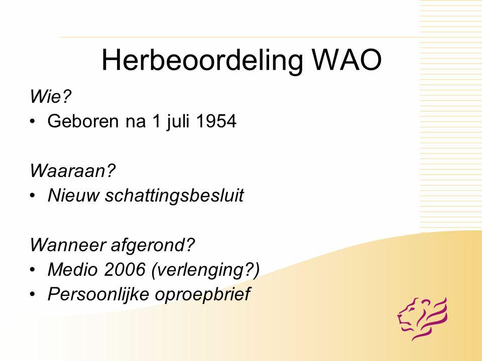 Herbeoordeling WAO Wie Geboren na 1 juli 1954 Waaraan