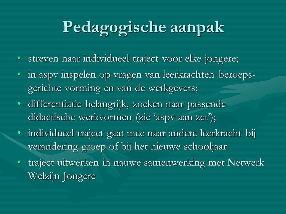 Pedagogische aanpak streven naar individueel traject voor elke jongere;
