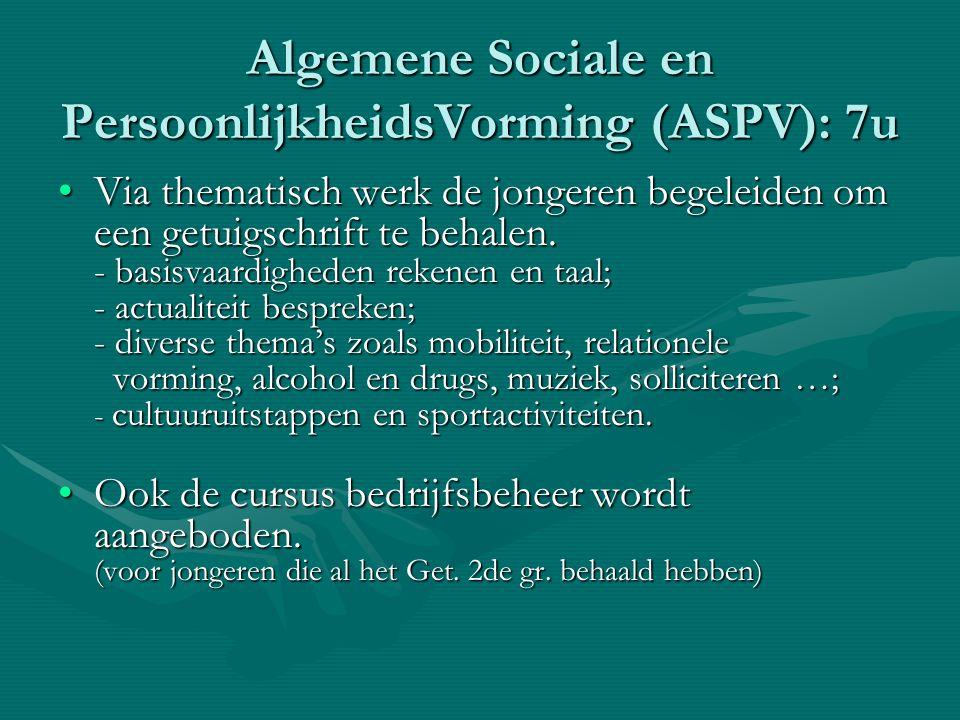 Algemene Sociale en PersoonlijkheidsVorming (ASPV): 7u