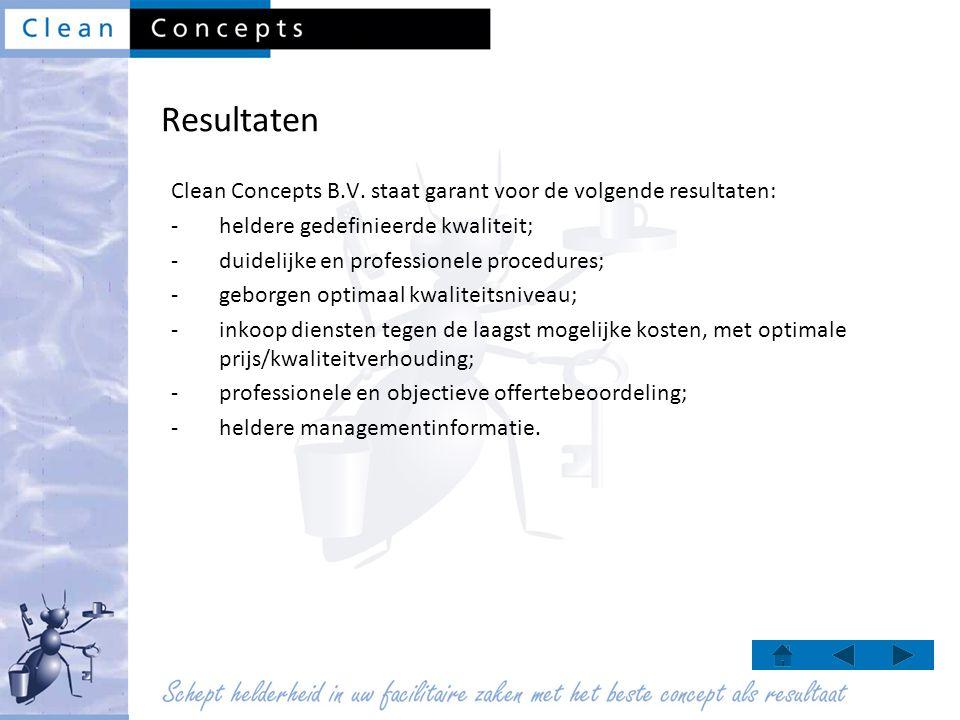 Resultaten Clean Concepts B.V. staat garant voor de volgende resultaten: heldere gedefinieerde kwaliteit;