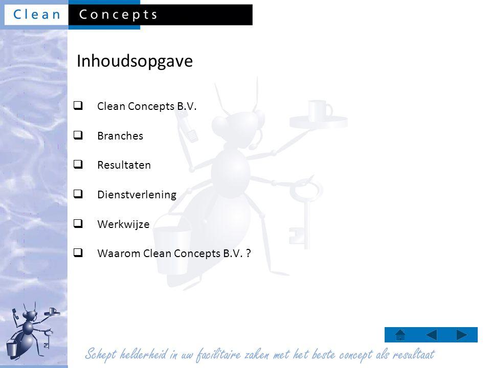 Inhoudsopgave Clean Concepts B.V. Branches Resultaten Dienstverlening