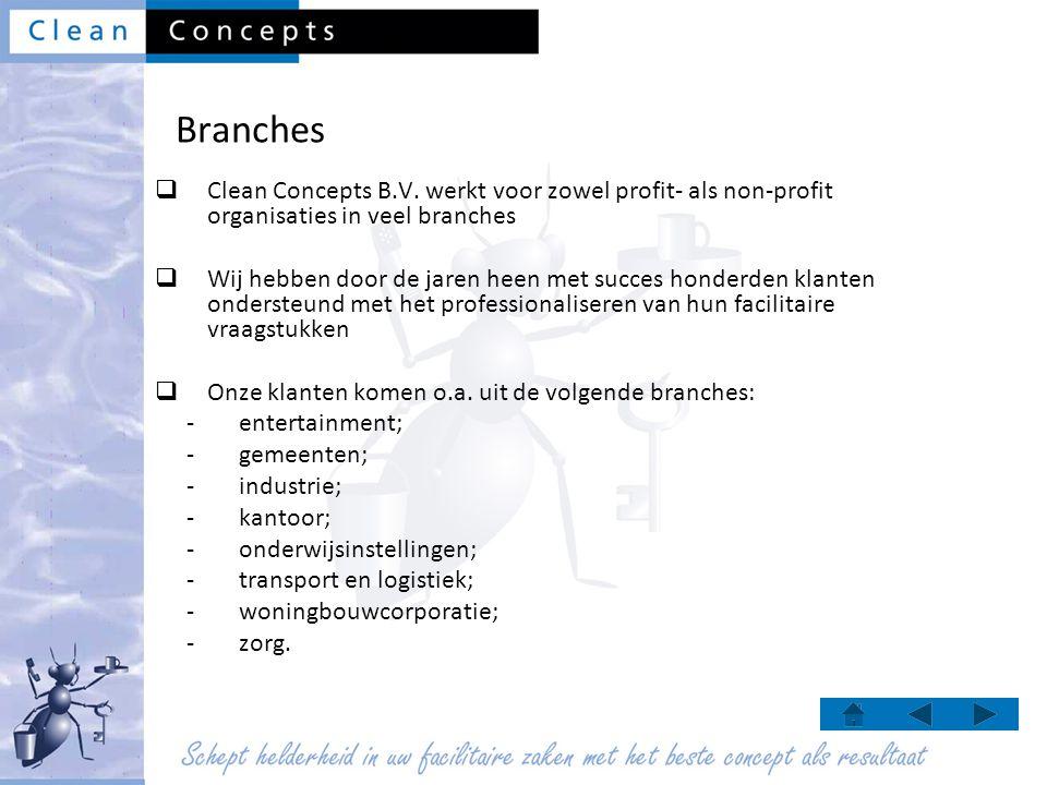 Branches Clean Concepts B.V. werkt voor zowel profit- als non-profit organisaties in veel branches.